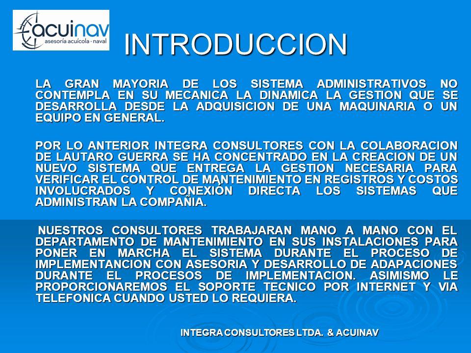 INTRODUCCION LA GRAN MAYORIA DE LOS SISTEMA ADMINISTRATIVOS NO CONTEMPLA EN SU MECANICA LA DINAMICA LA GESTION QUE SE DESARROLLA DESDE LA ADQUISICION DE UNA MAQUINARIA O UN EQUIPO EN GENERAL.