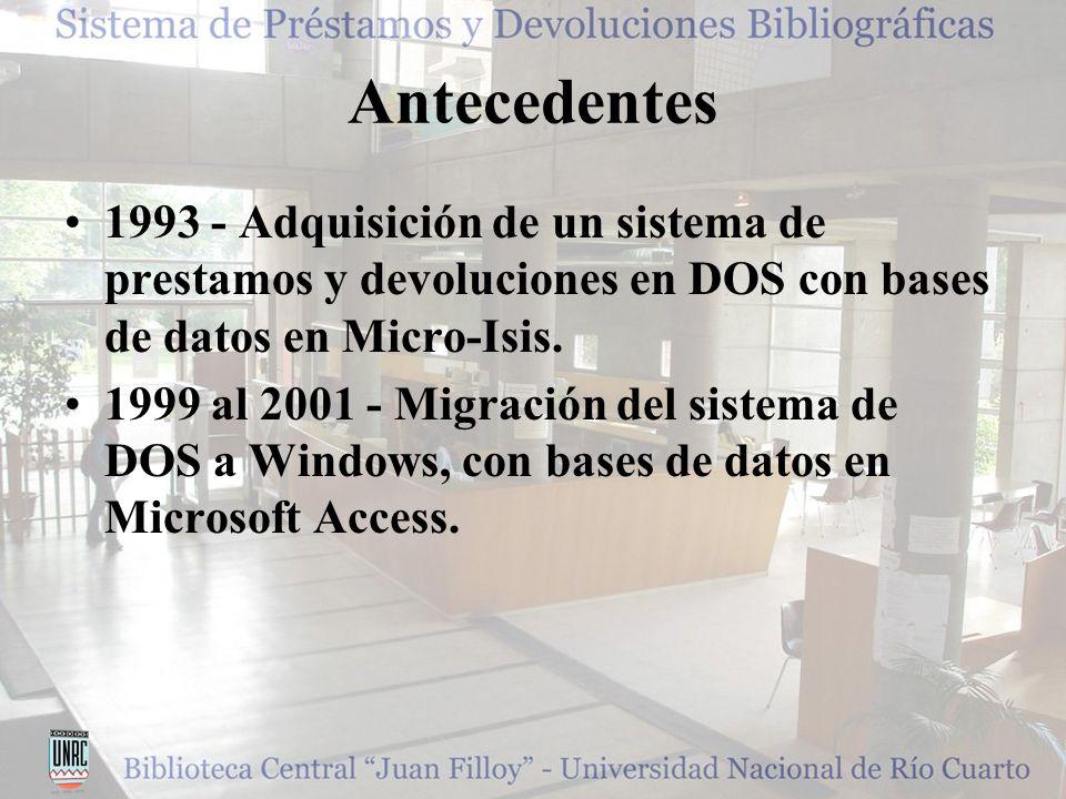 Antecedentes 1993 - Adquisición de un sistema de prestamos y devoluciones en DOS con bases de datos en Micro-Isis.