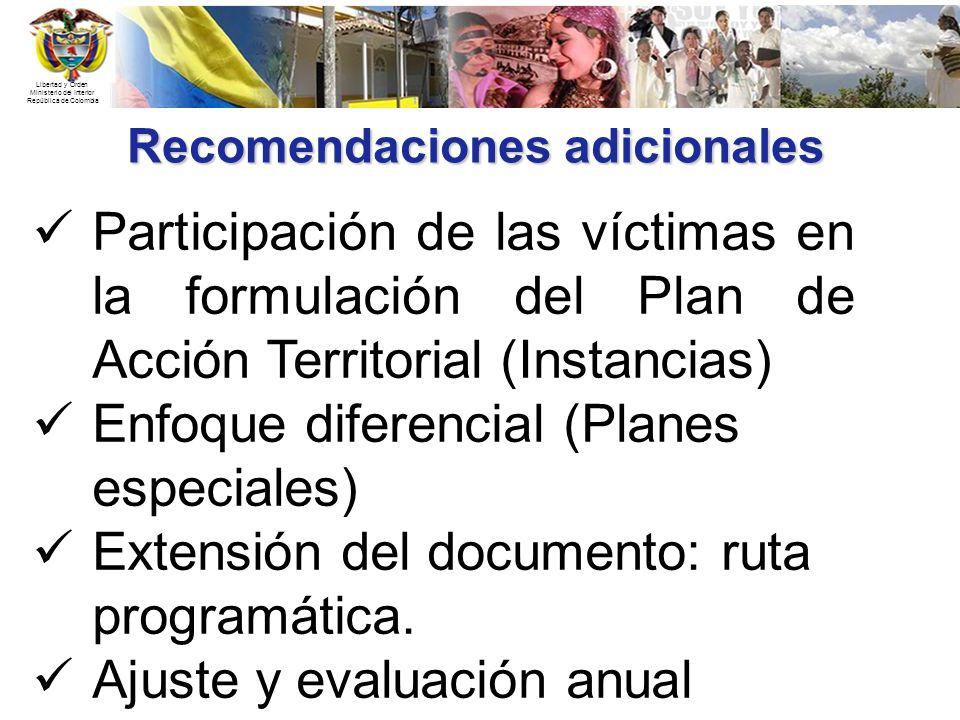 Libertad y Orden Ministerio del Interior República de Colombia Recomendaciones adicionales Participación de las víctimas en la formulación del Plan de
