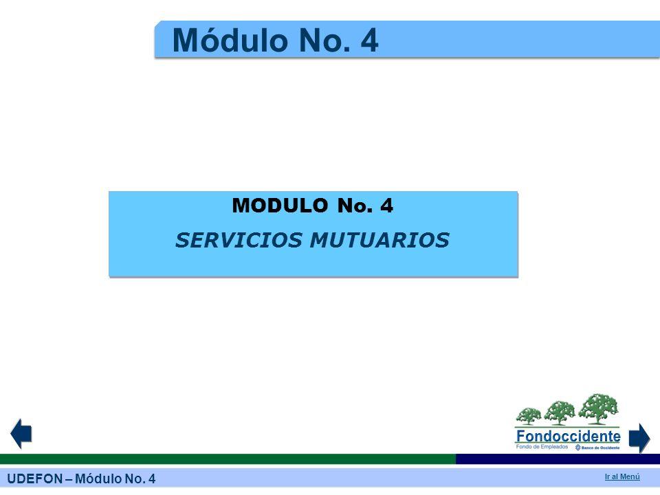 UDEFON – Módulo No. 4 Ir al Menú Módulo No. 4 MODULO No. 4 SERVICIOS MUTUARIOS MODULO No. 4 SERVICIOS MUTUARIOS