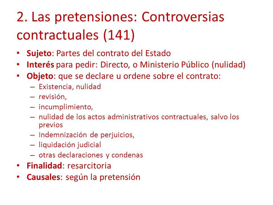 2. Las pretensiones: Controversias contractuales (141) Sujeto: Partes del contrato del Estado Interés para pedir: Directo, o Ministerio Público (nulid