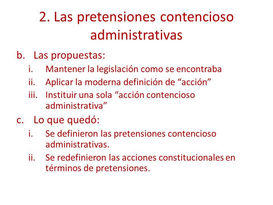 2. Las pretensiones contencioso administrativas b.Las propuestas: i.Mantener la legislación como se encontraba ii.Aplicar la moderna definición de acc