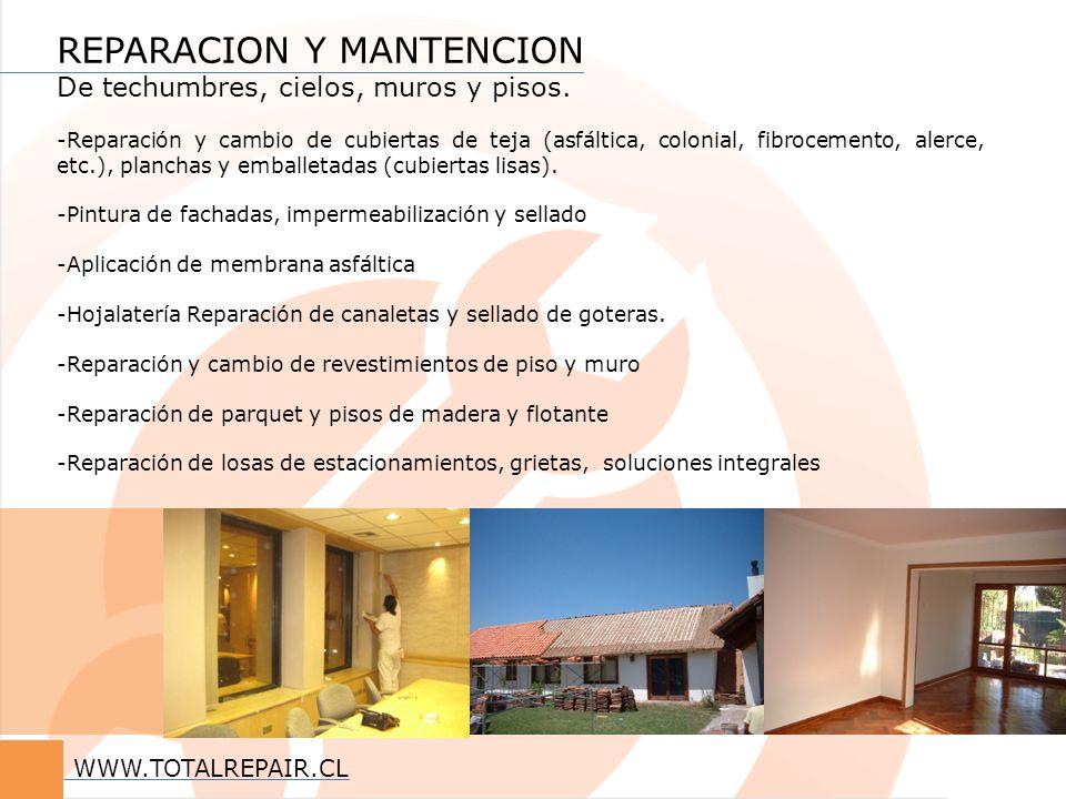 REPARACION Y MANTENCION De techumbres, cielos, muros y pisos. -Reparación y cambio de cubiertas de teja (asfáltica, colonial, fibrocemento, alerce, et