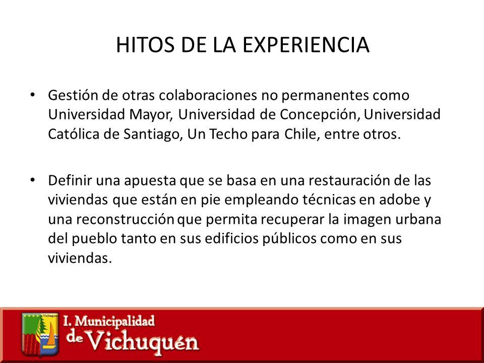 HITOS DE LA EXPERIENCIA Gestión de otras colaboraciones no permanentes como Universidad Mayor, Universidad de Concepción, Universidad Católica de Sant
