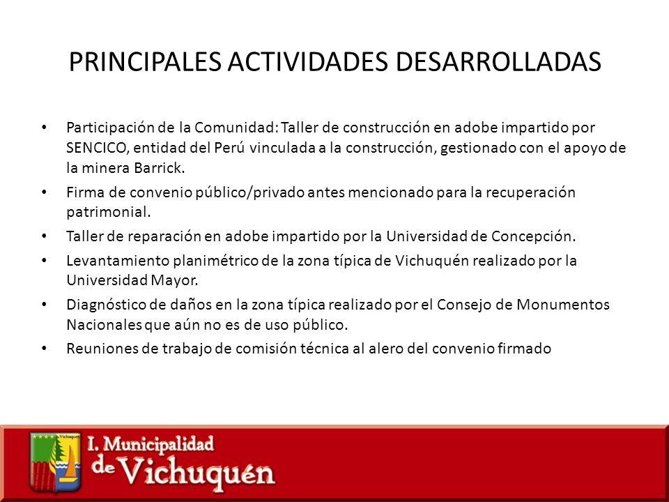 PRINCIPALES ACTIVIDADES DESARROLLADAS Participación de la Comunidad: Taller de construcción en adobe impartido por SENCICO, entidad del Perú vinculada