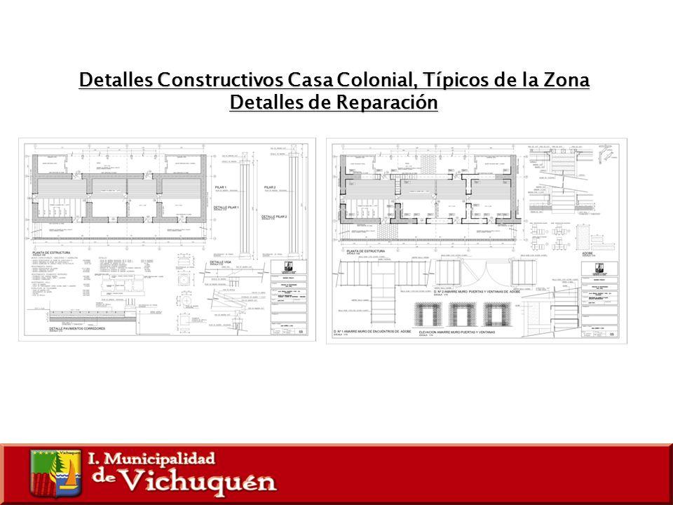 Detalles Constructivos Casa Colonial, Típicos de la Zona Detalles de Reparación