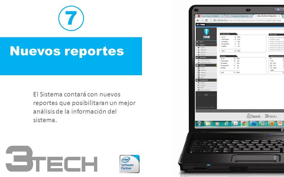 El Sistema contará con nuevos reportes que posibilitaran un mejor análisis de la información del sistema. Nuevos reportes 7