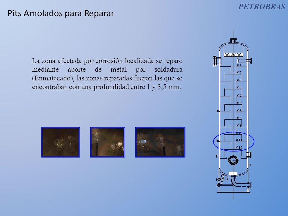 Pits Amolados para Reparar La zona afectada por corrosión localizada se reparo mediante aporte de metal por soldadura (Enmatecado), las zonas reparada