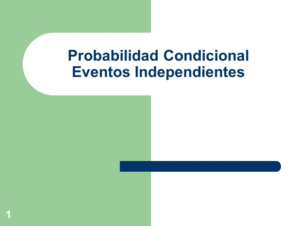 1 Probabilidad Condicional Eventos Independientes