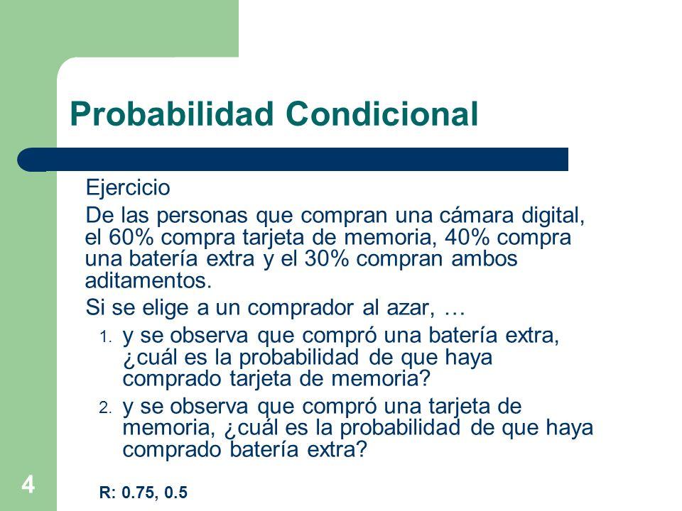 4 Probabilidad Condicional Ejercicio De las personas que compran una cámara digital, el 60% compra tarjeta de memoria, 40% compra una batería extra y