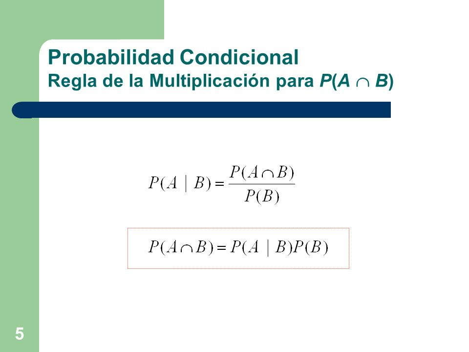 5 Probabilidad Condicional Regla de la Multiplicación para P(A B)