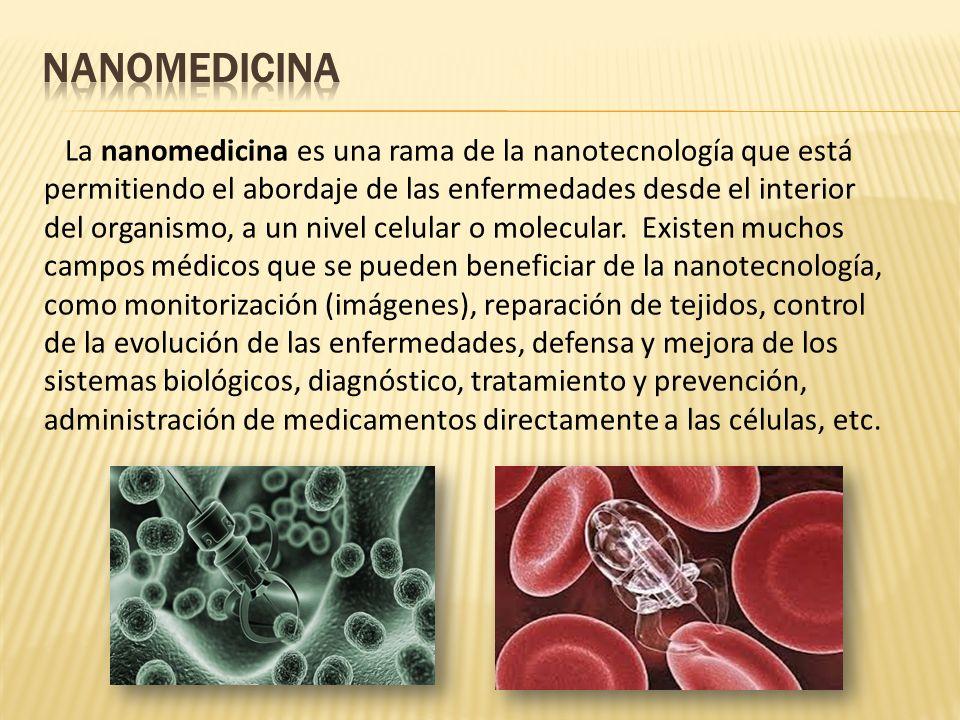 La nanomedicina es una rama de la nanotecnología que está permitiendo el abordaje de las enfermedades desde el interior del organismo, a un nivel celu