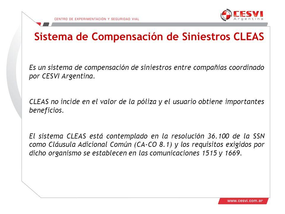Sistema de Compensación de Siniestros CLEAS Es un sistema de compensación de siniestros entre compañías coordinado por CESVI Argentina.
