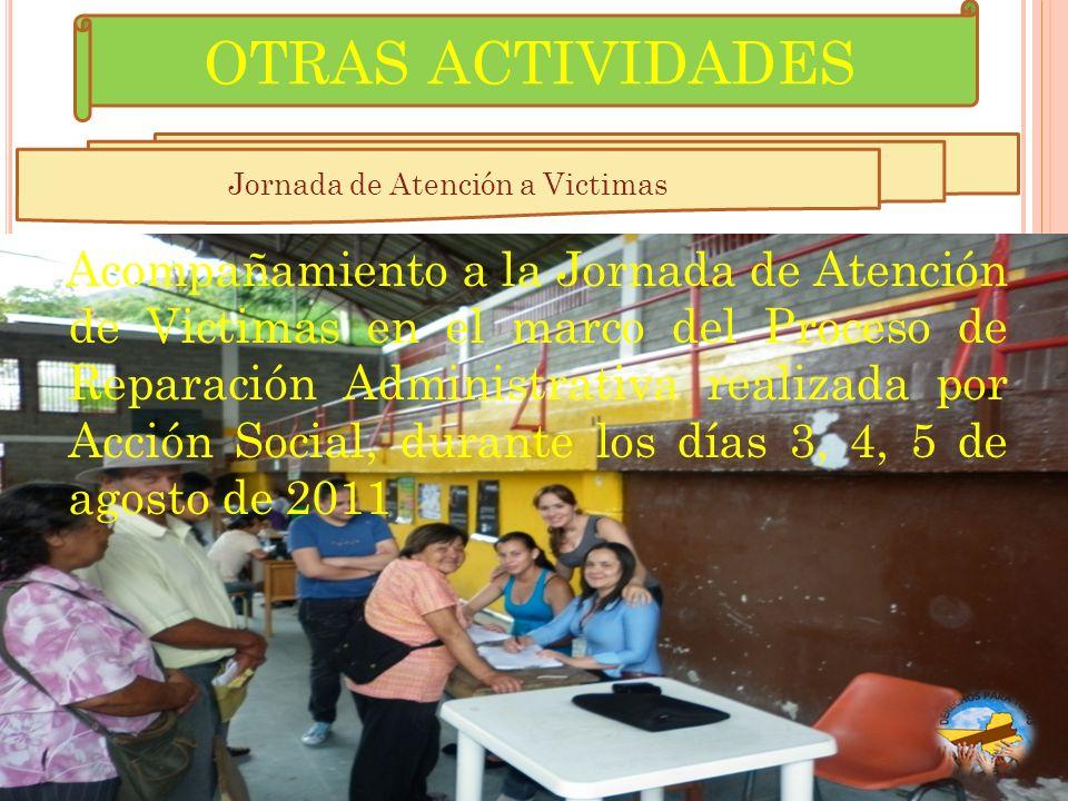 Jornada de Atención a Victimas Acompañamiento a la Jornada de Atención de Victimas en el marco del Proceso de Reparación Administrativa realizada por
