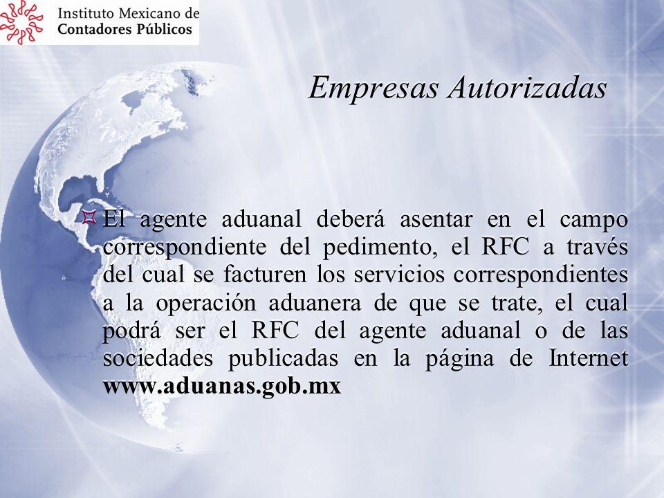 Empresas Autorizadas El agente aduanal deberá asentar en el campo correspondiente del pedimento, el RFC a través del cual se facturen los servicios co