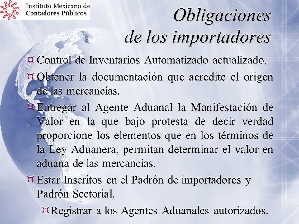 Obligaciones de los importadores Control de Inventarios Automatizado actualizado. Obtener la documentación que acredite el origen de las mercancías. E