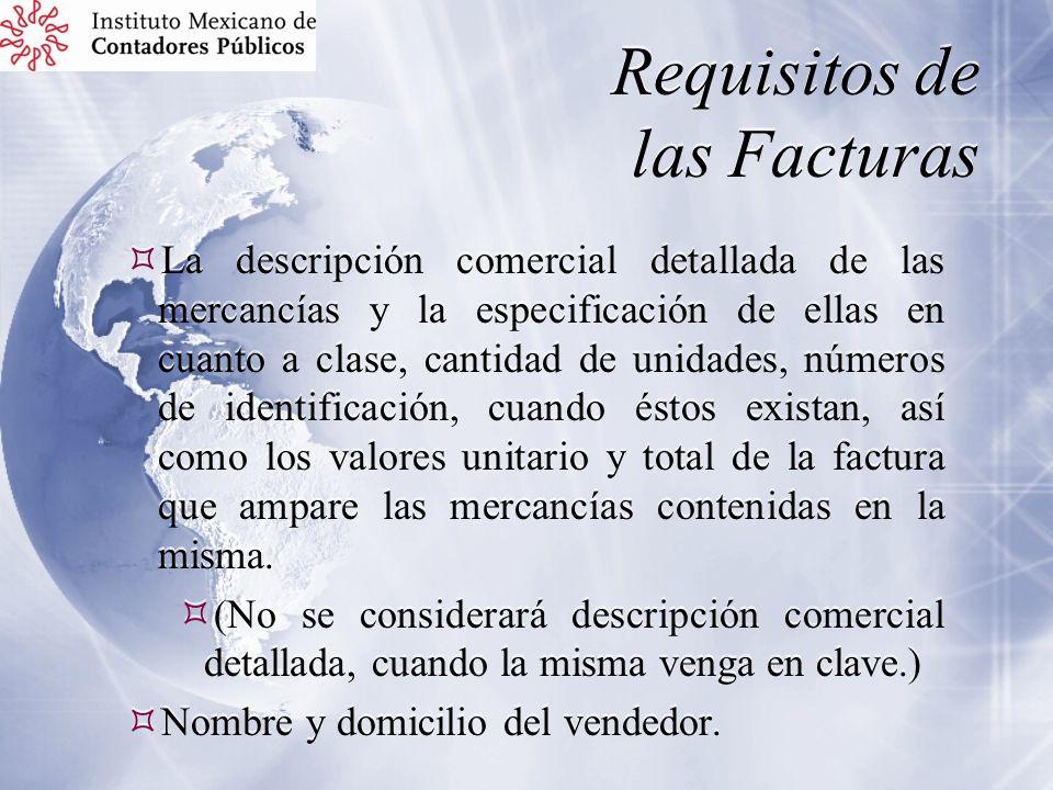 Requisitos de las Facturas La descripción comercial detallada de las mercancías y la especificación de ellas en cuanto a clase, cantidad de unidades,