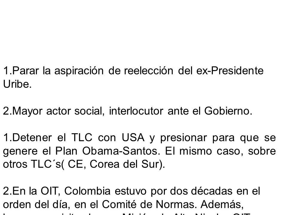 1.Parar la aspiración de reelección del ex-Presidente Uribe.