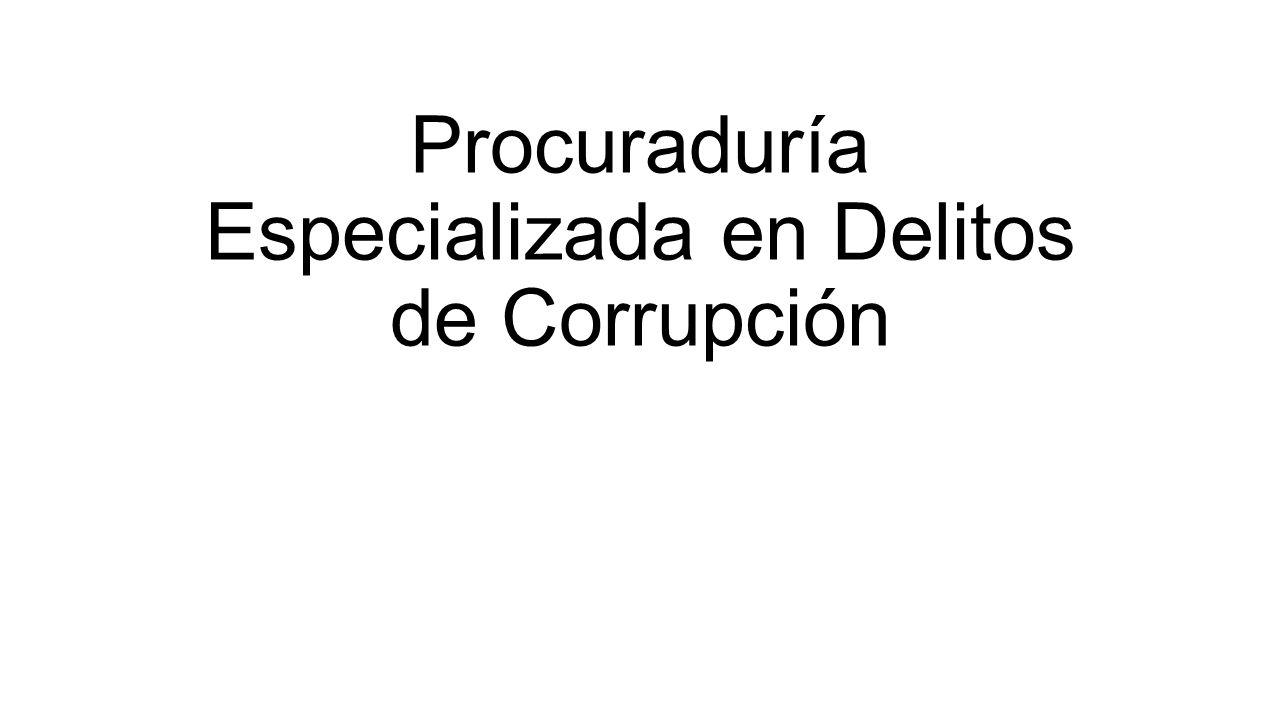 Procuraduría Especializada en Delitos de Corrupción