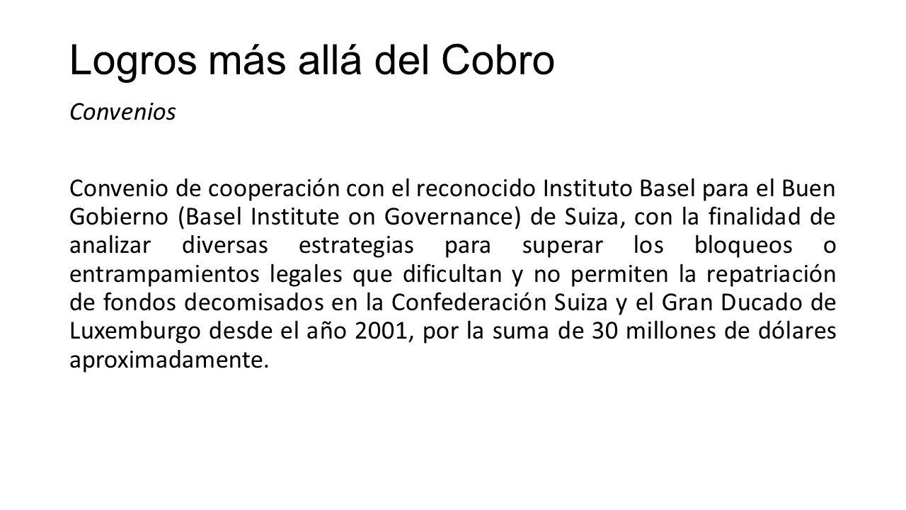 Logros más allá del Cobro Convenios Convenio de cooperación con el reconocido Instituto Basel para el Buen Gobierno (Basel Institute on Governance) de