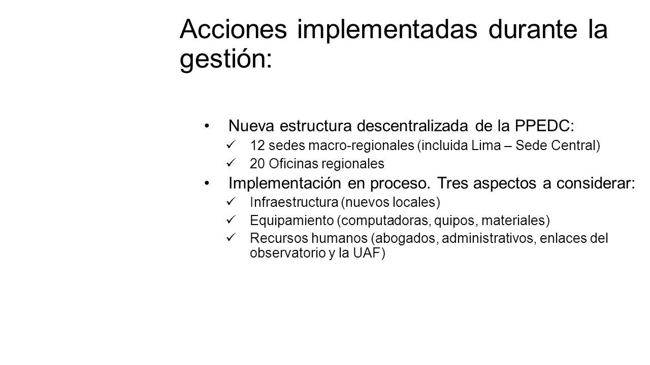 Nueva estructura descentralizada de la PPEDC: 12 sedes macro-regionales (incluida Lima – Sede Central) 20 Oficinas regionales Implementación en proceso.