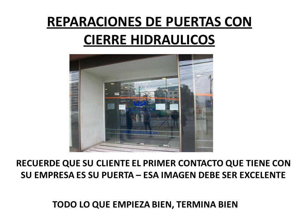 REPARACIONES DE PUERTAS CON CIERRE HIDRAULICOS CONTAMOS CON MANO DE OBRA CALIFICADA