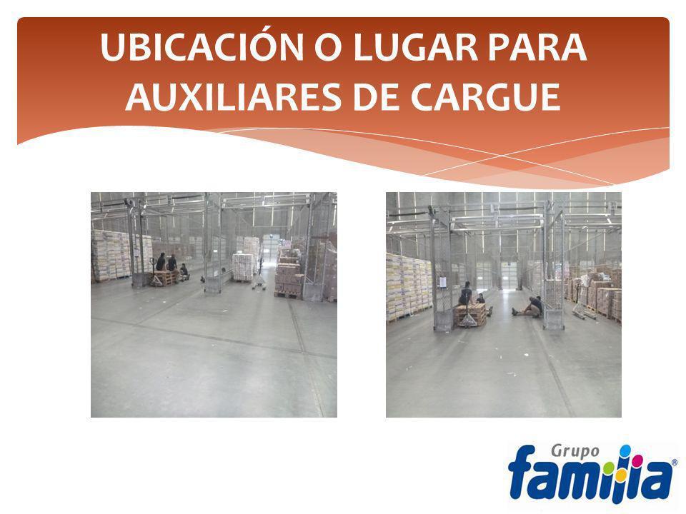 UBICACIÓN O LUGAR PARA AUXILIARES DE CARGUE