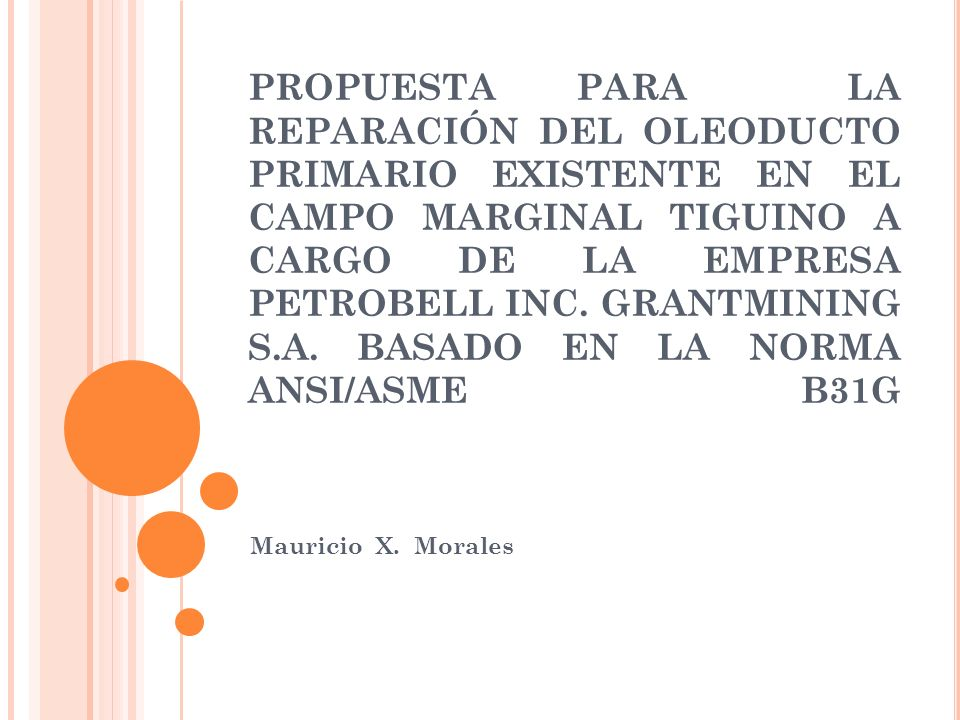 PROPUESTA PARA LA REPARACIÓN DEL OLEODUCTO PRIMARIO EXISTENTE EN EL CAMPO MARGINAL TIGUINO A CARGO DE LA EMPRESA PETROBELL INC.