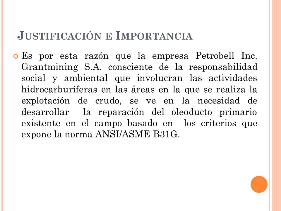 J USTIFICACIÓN E I MPORTANCIA Es por esta razón que la empresa Petrobell Inc.