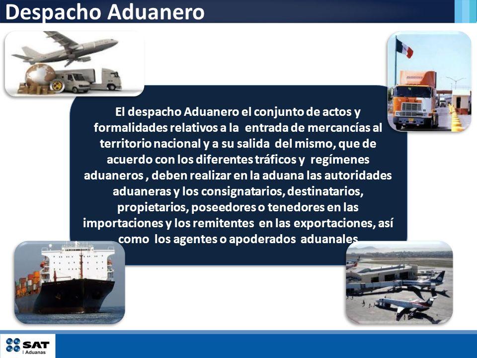 Despacho Aduanero El despacho Aduanero el conjunto de actos y formalidades relativos a la entrada de mercancías al territorio nacional y a su salida d