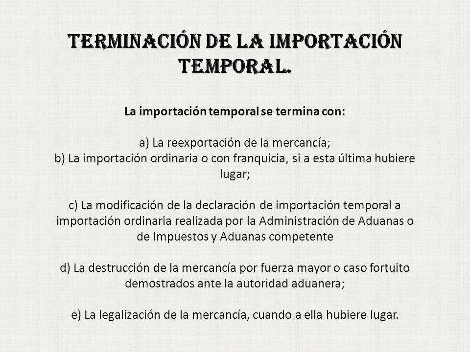 TERMINACIÓN DE LA IMPORTACIÓN TEMPORAL.
