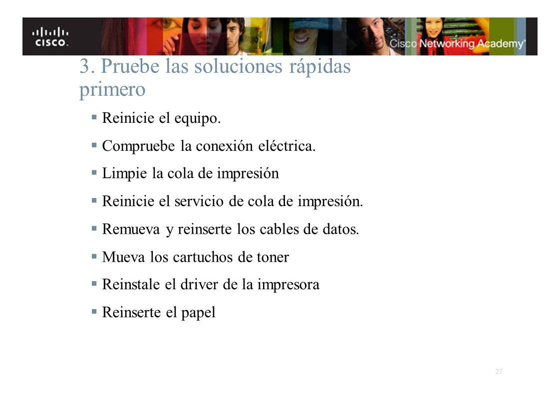 Instituto Tecnológico de Costa Rica Escuela de Ingeniería Electrónica 3. Pruebe las soluciones rápidas primero Reinicie el equipo. Compruebe la conexi