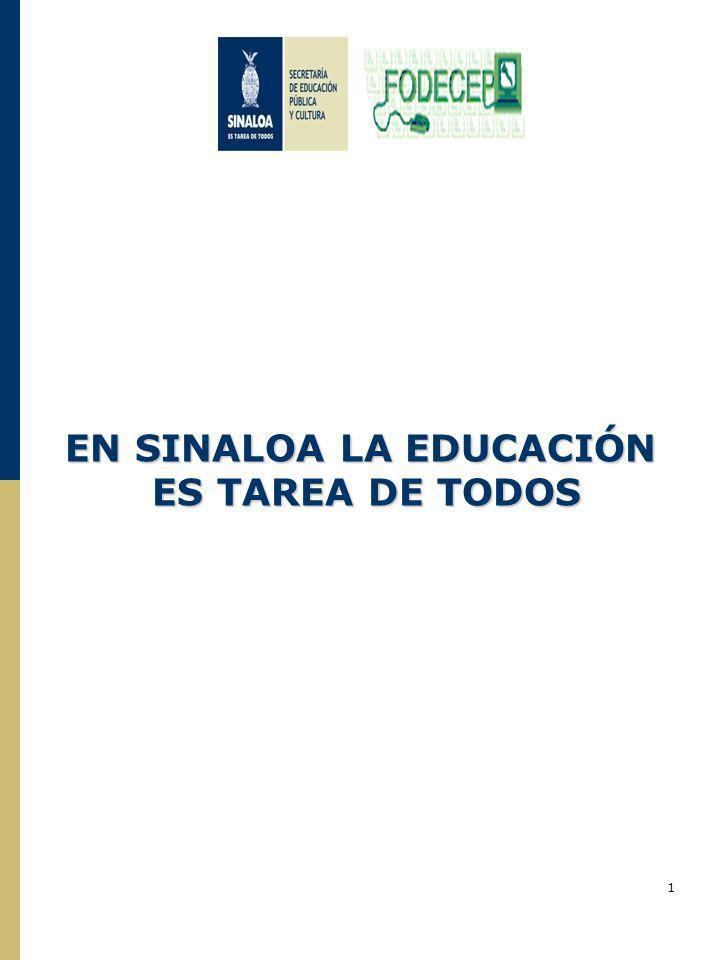 EN SINALOA LA EDUCACIÓN ES TAREA DE TODOS ES TAREA DE TODOS 1