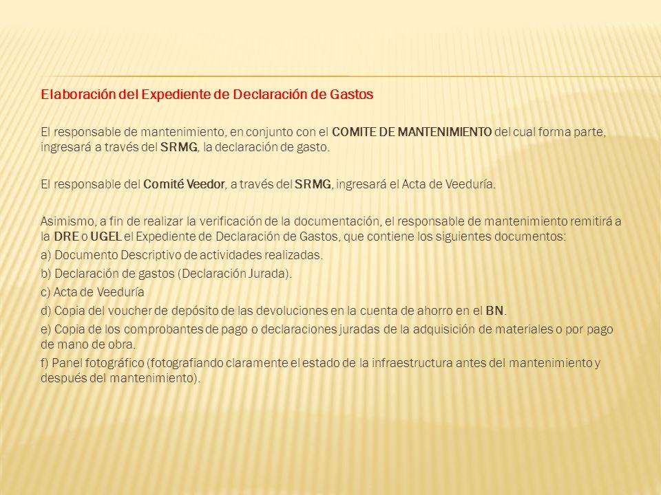 Elaboración del Expediente de Declaración de Gastos El responsable de mantenimiento, en conjunto con el COMITE DE MANTENIMIENTO del cual forma parte,