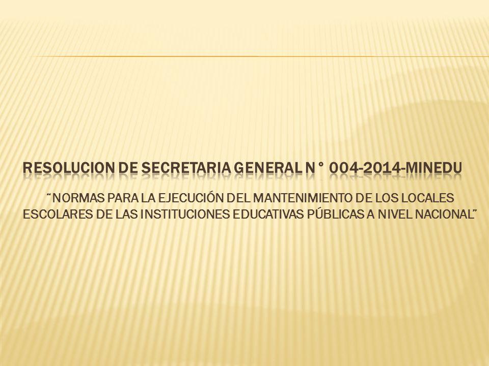 NORMAS PARA LA EJECUCIÓN DEL MANTENIMIENTO DE LOS LOCALES ESCOLARES DE LAS INSTITUCIONES EDUCATIVAS PÚBLICAS A NIVEL NACIONAL