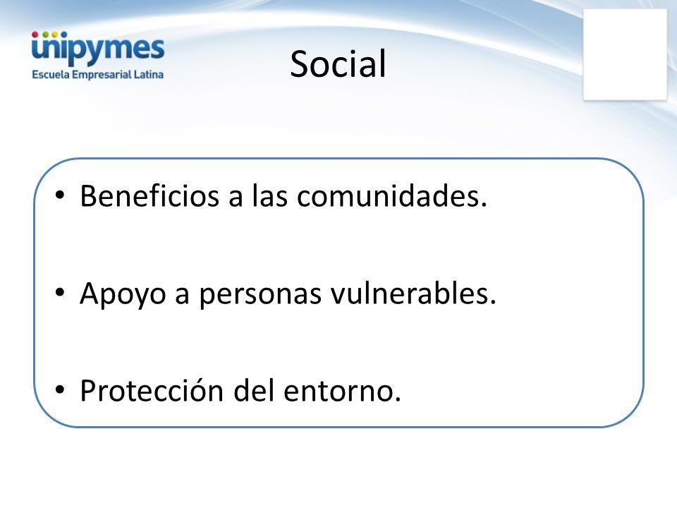Social Beneficios a las comunidades. Apoyo a personas vulnerables. Protección del entorno.