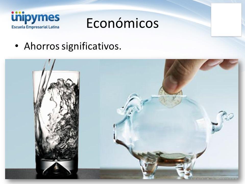 Económicos Ahorros significativos.