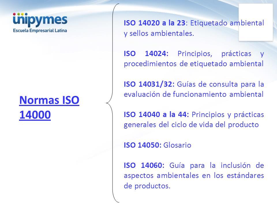 Normas ISO 14000 ISO 14020 a la 23: Etiquetado ambiental y sellos ambientales. ISO 14024: Principios, prácticas y procedimientos de etiquetado ambient
