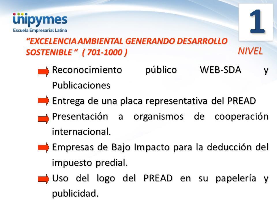 EXCELENCIA AMBIENTAL GENERANDO DESARROLLO SOSTENIBLE ( 701-1000 ) NIVEL 11 Reconocimiento público WEB-SDA y Publicaciones Entrega de una placa represe