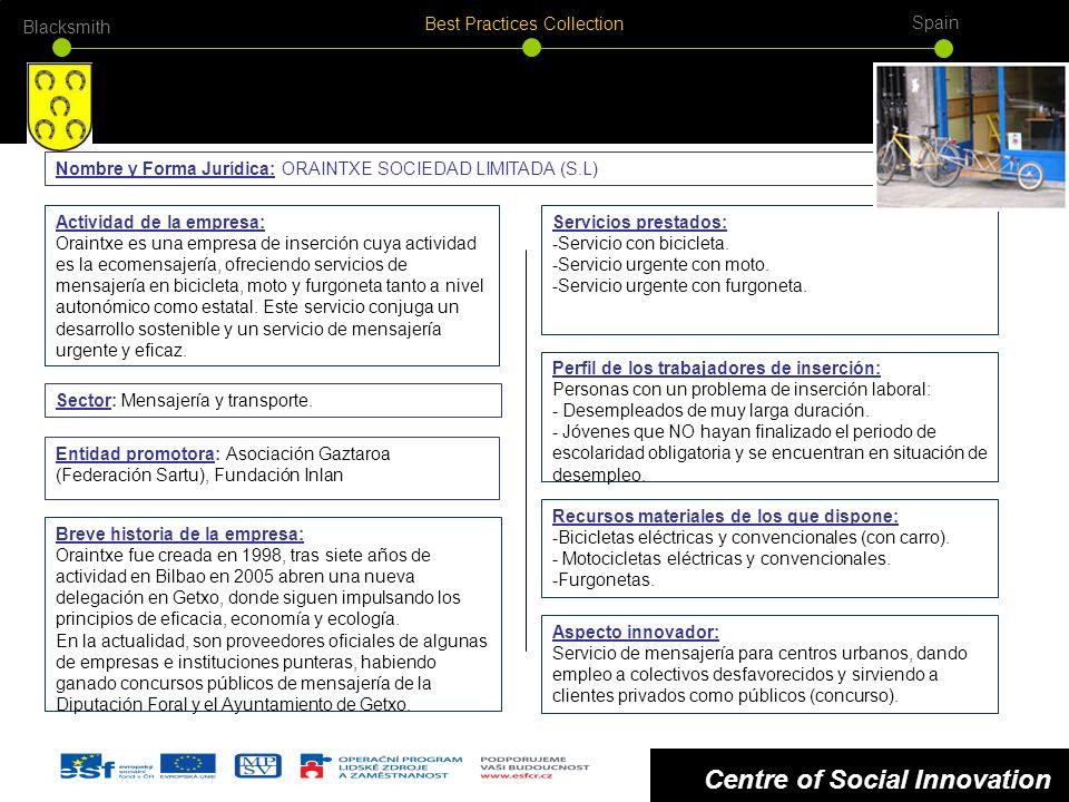 Centre of Social Innovation Actividad de la empresa: Oraintxe es una empresa de inserción cuya actividad es la ecomensajería, ofreciendo servicios de