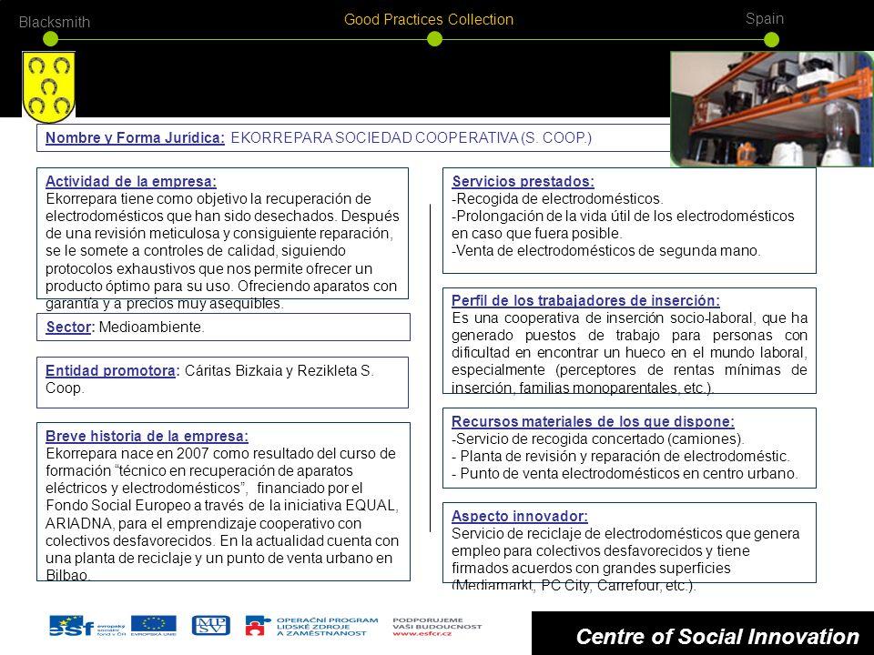 Centre of Social Innovation Actividad de la empresa: Ekorrepara tiene como objetivo la recuperación de electrodomésticos que han sido desechados.