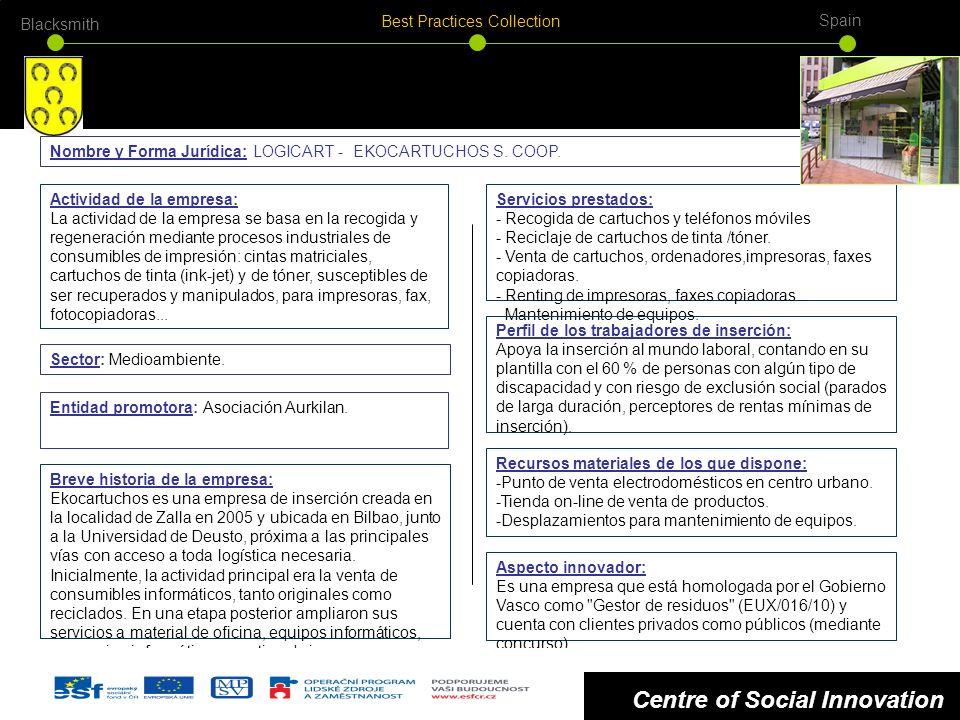 Centre of Social Innovation Actividad de la empresa: La actividad de la empresa se basa en la recogida y regeneración mediante procesos industriales d