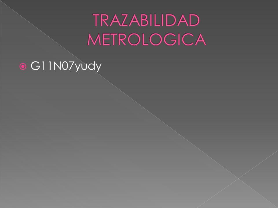 El término trazabilidad es definido por la Organización Internacional para la Estandarización (ISO)Organización Internacional para la Estandarización (ISO) International Vocabulary of Basic and General Terms in Metrology La propiedad del resultado de una medida o del valor de un estándar donde este pueda estar relacionado con referencias especificadas, usualmente estándares nacionales o internacionales, a través de una cadena continua de comparaciones todas con incertidumbres especificadas.