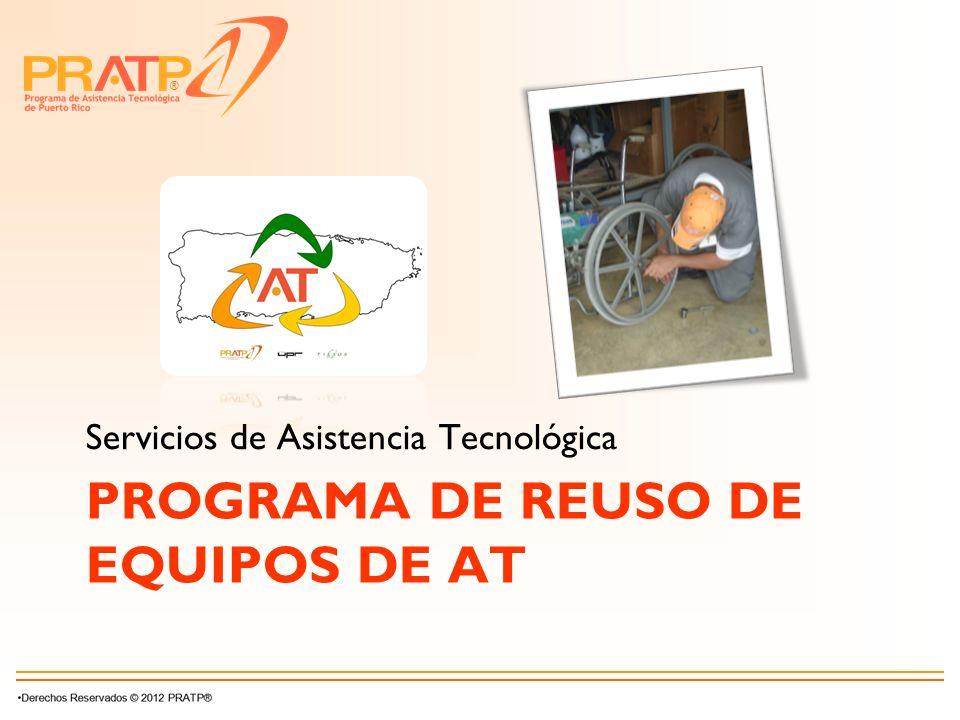 ® PROGRAMA DE REUSO DE EQUIPOS DE AT Servicios de Asistencia Tecnológica