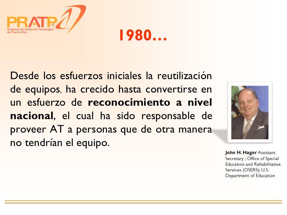 ® 1980… Desde los esfuerzos iniciales la reutilización de equipos, ha crecido hasta convertirse en un esfuerzo de reconocimiento a nivel nacional, el