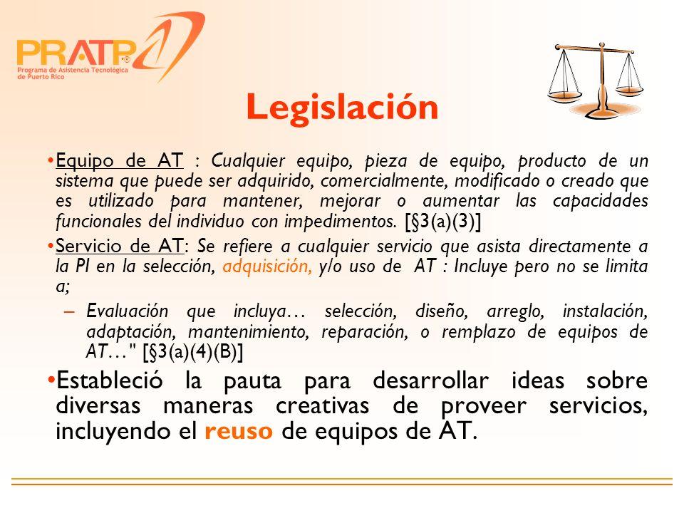 ® Legislación Equipo de AT : Cualquier equipo, pieza de equipo, producto de un sistema que puede ser adquirido, comercialmente, modificado o creado qu