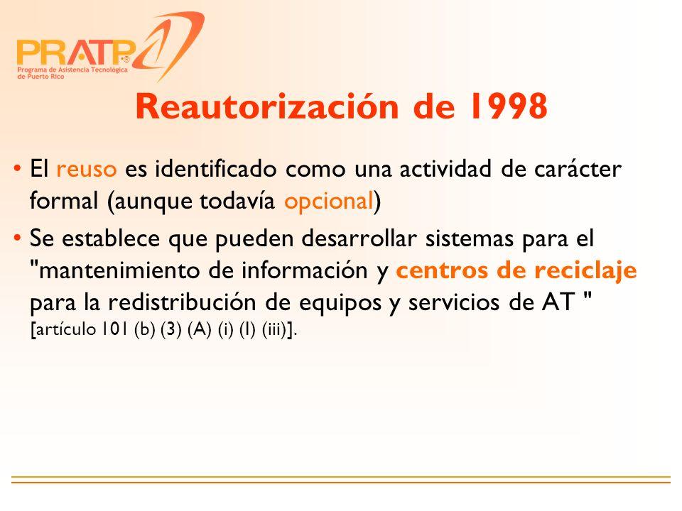 ® Reautorización de 1998 El reuso es identificado como una actividad de carácter formal (aunque todavía opcional) Se establece que pueden desarrollar
