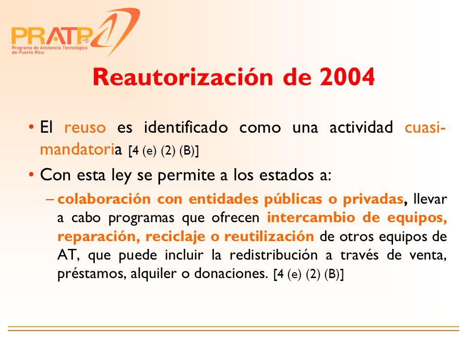 ® Reautorización de 2004 El reuso es identificado como una actividad cuasi- mandatoria [4 (e) (2) (B)] Con esta ley se permite a los estados a: –colab