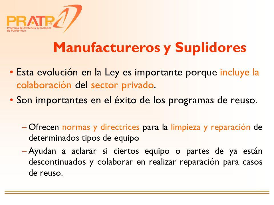 ® Manufactureros y Suplidores Esta evolución en la Ley es importante porque incluye la colaboración del sector privado. Son importantes en el éxito de