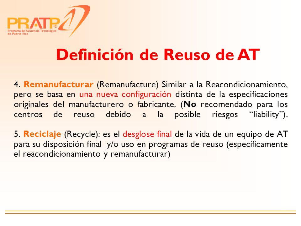 ® 4. Remanufacturar (Remanufacture) Similar a la Reacondicionamiento, pero se basa en una nueva configuración distinta de la especificaciones original